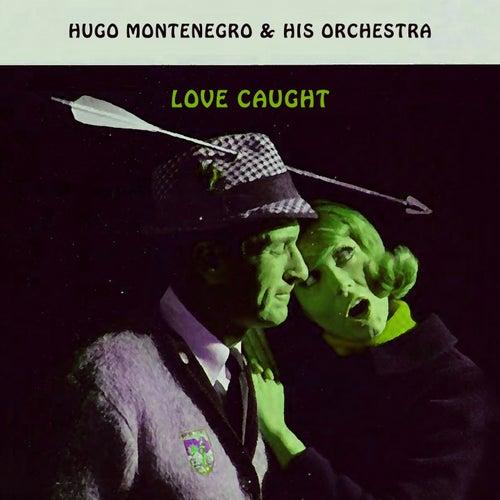 Love Caught von Hugo Montenegro