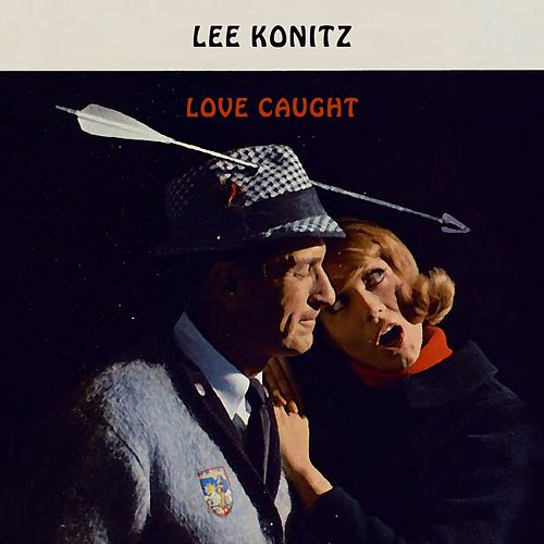 Love Caught von Lee Konitz