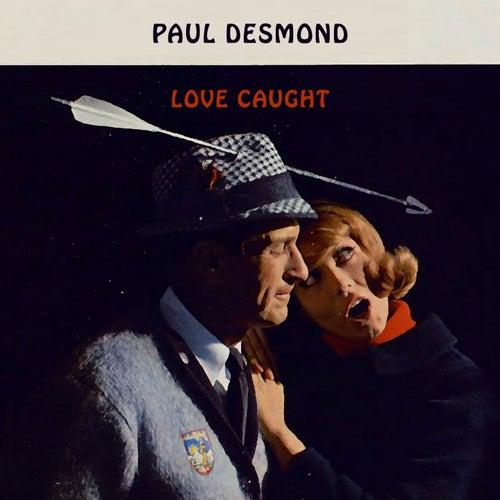 Love Caught von Paul Desmond