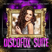 Discofox Suite - Die Top Schlager Fox Hits 2016 für deine Tanz Party by Various Artists