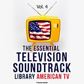 The Essential Television Soundtrack Library: American TV, Vol. 4 von Various Artists