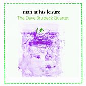 Man At His Leisure by The Dave Brubeck Quartet