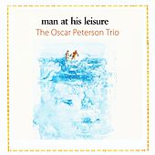 Man At His Leisure by Oscar Peterson