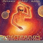Mysterium Tremendum by Mickey Hart