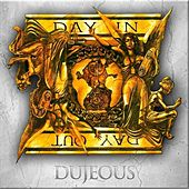 Day In Day Out by Dujeous