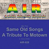 (Not The) Same Old Songs: A Tribute to Motown by Various Artists