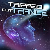 Tripped out Trance by Various Artists