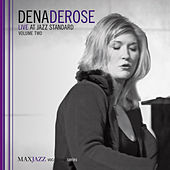 Live at Jazz Standard, Vol. 2 by Dena DeRose