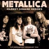 Market Square Heroes (Live) von Metallica
