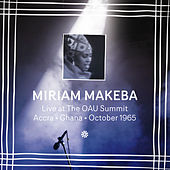 Live at The OAU Summit, Accra, Ghana, October 1965 by Miriam Makeba
