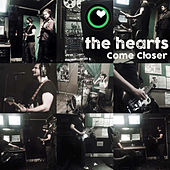 Come Closer by The Hearts