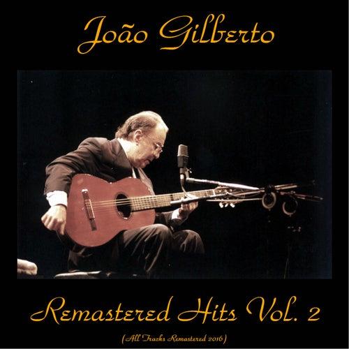 Remastered Hits, Vol. 2 (All Tracks Remastered) by João Gilberto