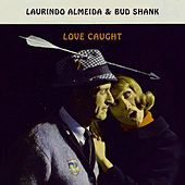 Love Caught by Laurindo Almeida
