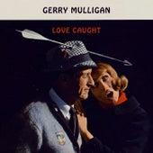 Love Caught von Gerry Mulligan