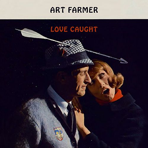 Love Caught von Art Farmer
