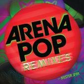 Arena Pop Remixes by Various Artists