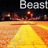 Patient With You (feat. LiL Mo & Bre the 1st Lady) by Beast