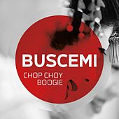 Chop Choy Boogie by Buscemi