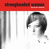 Strongheaded Woman by Billie Ray Martin