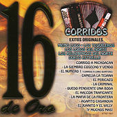 Corridos 16 Exitos De Oro by Various Artists