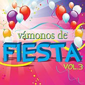 Vámonos de Fiesta, Vol. 3 by Various Artists