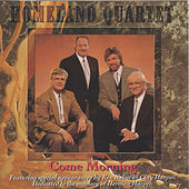Come Morning by Homeland Quartet