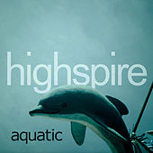 Aquatic by Highspire