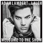 Welcome To The Show (feat. Laleh) von Adam Lambert