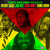 Tad's Record Presents Gregory Isaacs, John Holt, Sugar Minott & Dennis Brown by Various Artists