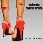 Here and Now by Birthcontrol