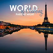 World of Clubbing: Paris at Night by Various Artists