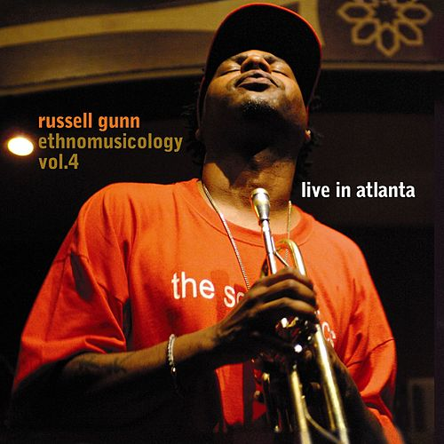 Ethnomusicology Vol. 4 - Live in Atlanta by Russell Gunn