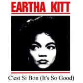 C'est Si Bon (It's so Good) by Eartha Kitt