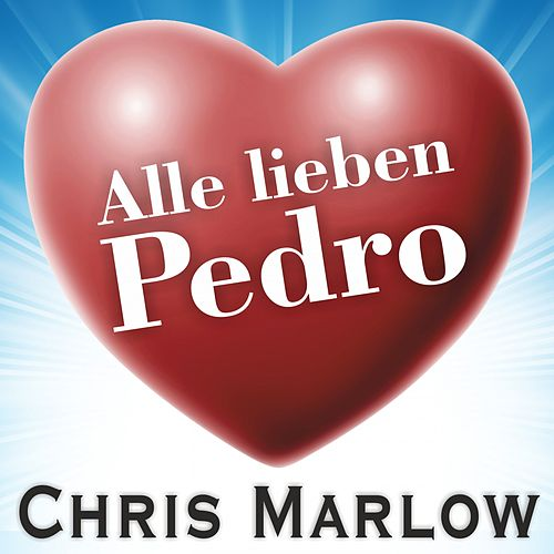 Alle lieben Pedro by Chris Marlow