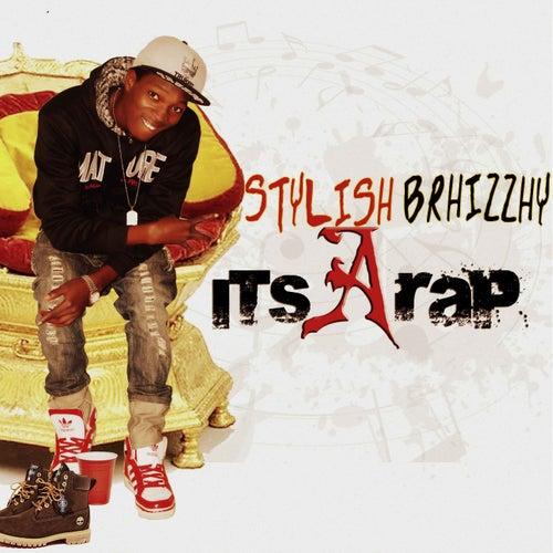 It's a Rap by Stylish Brhizzhy