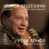 Folk Songs (Obras de Leo Brouwer) by Víctor Pellegrini