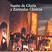 Sueño de Gloria y Zarzuelas Clásicas by Various Artists
