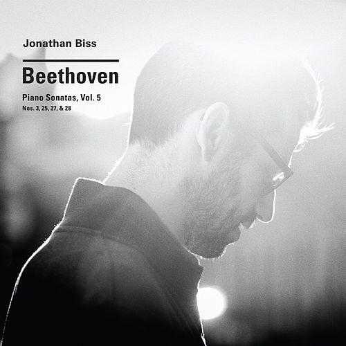 Beethoven: Piano Sonatas Vol. 5 (Nos. 3, 25, 27, 28) by Jonathan Biss