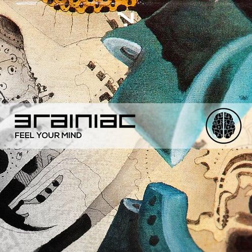 Feel Your Mind by Brainiac