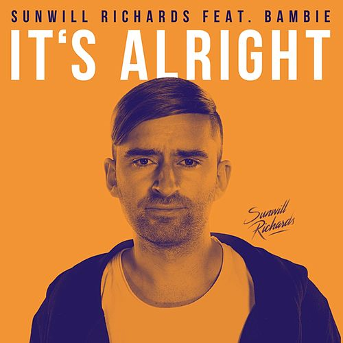 It's Alright by Sunwill Richard's