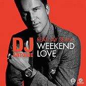 Weekend Love von DJ Antoine