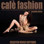 Cafè Fashion (Worldwide Edition) by Various Artists