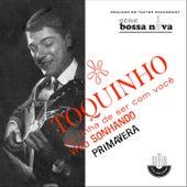 Pot-Pourri Só Tinha de Ser Com Você/ Vivo Sonhando/ Primavera (Ao Vivo) - EP by Toquinho