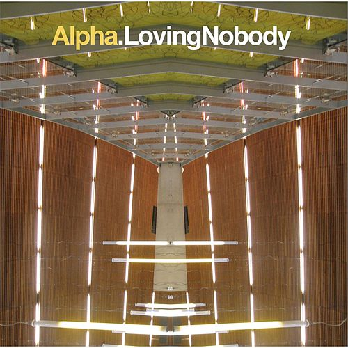 Loving Nobody by Alpha