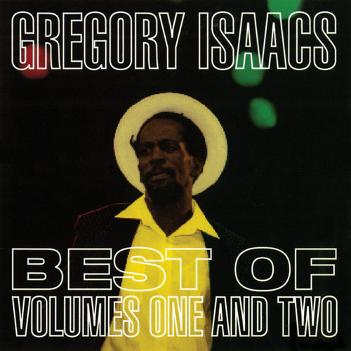 Best Of Gregory Isaacs Vols. 1 & 2 by Gregory Isaacs