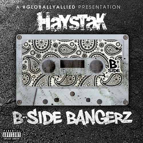 B-Side Bangerz by Haystak