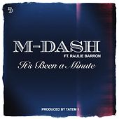 It's Been a Minute (feat. Raulie Barron) by M Dash