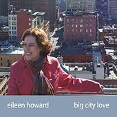 Big City Love by Eileen Howard