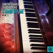 Stand by Me, Vol. 1 by Sam The Sham & The Pharaohs
