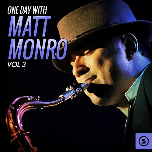 One Day with Matt Monro, Vol. 3 by Matt Monro